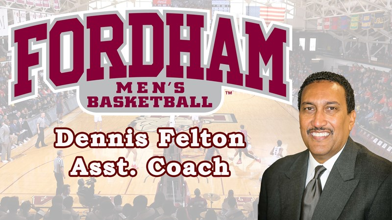 Dennis Felton Named Assistant Men's Basketball Coach at Fordham